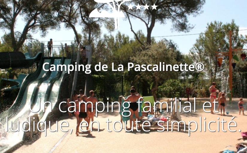 Pour des vacances ludiques et familiales, découvrez le camping de La Pascalinette